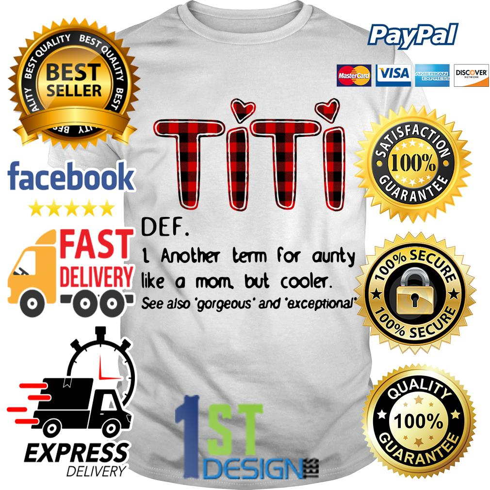 Titi definition another term for aunty like a mom but cooler shirt