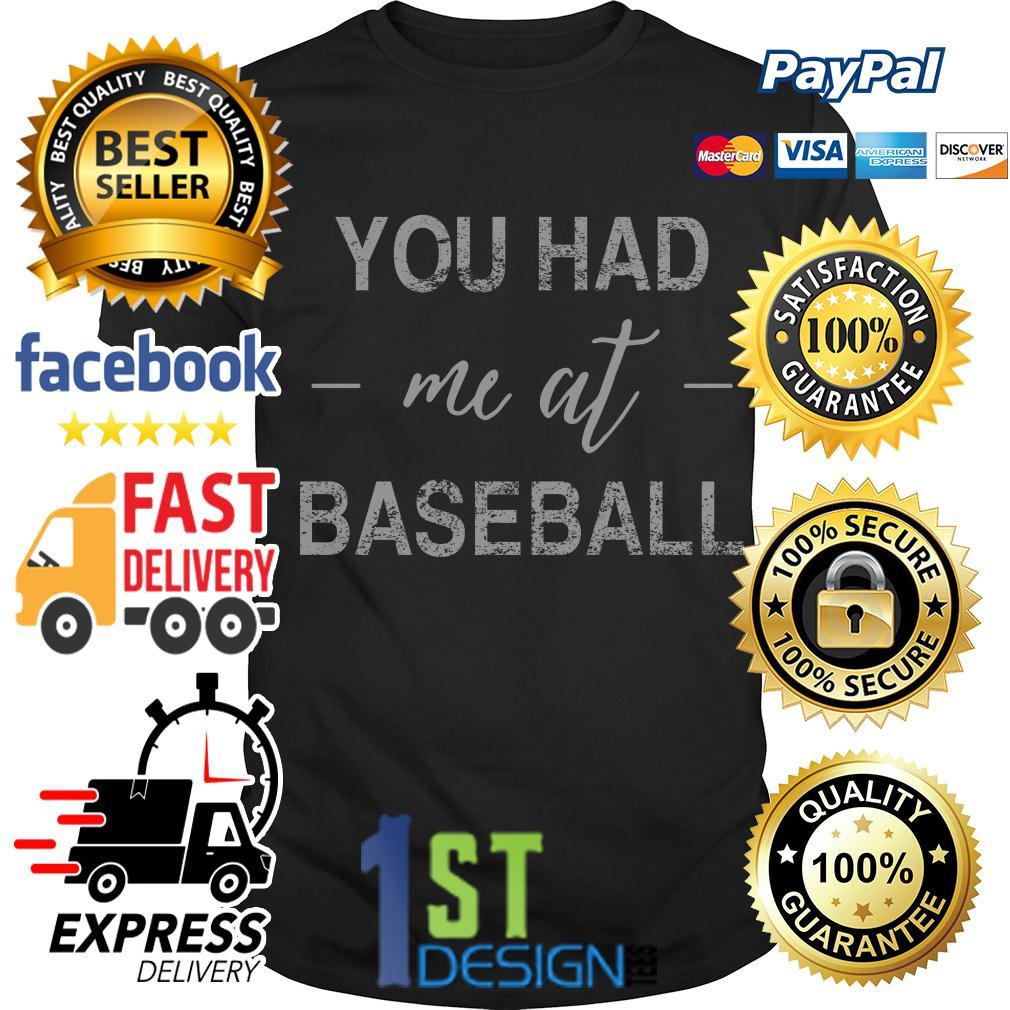 You had me at baseball shirt