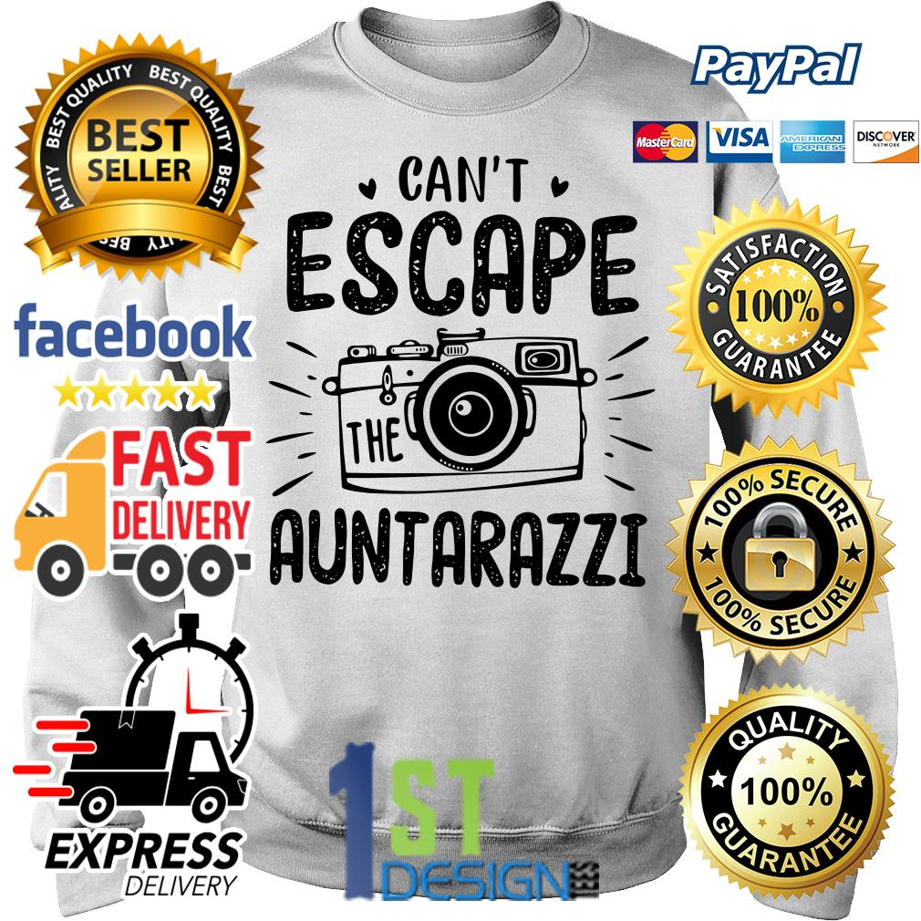 Can't escape auntarazzi shirt