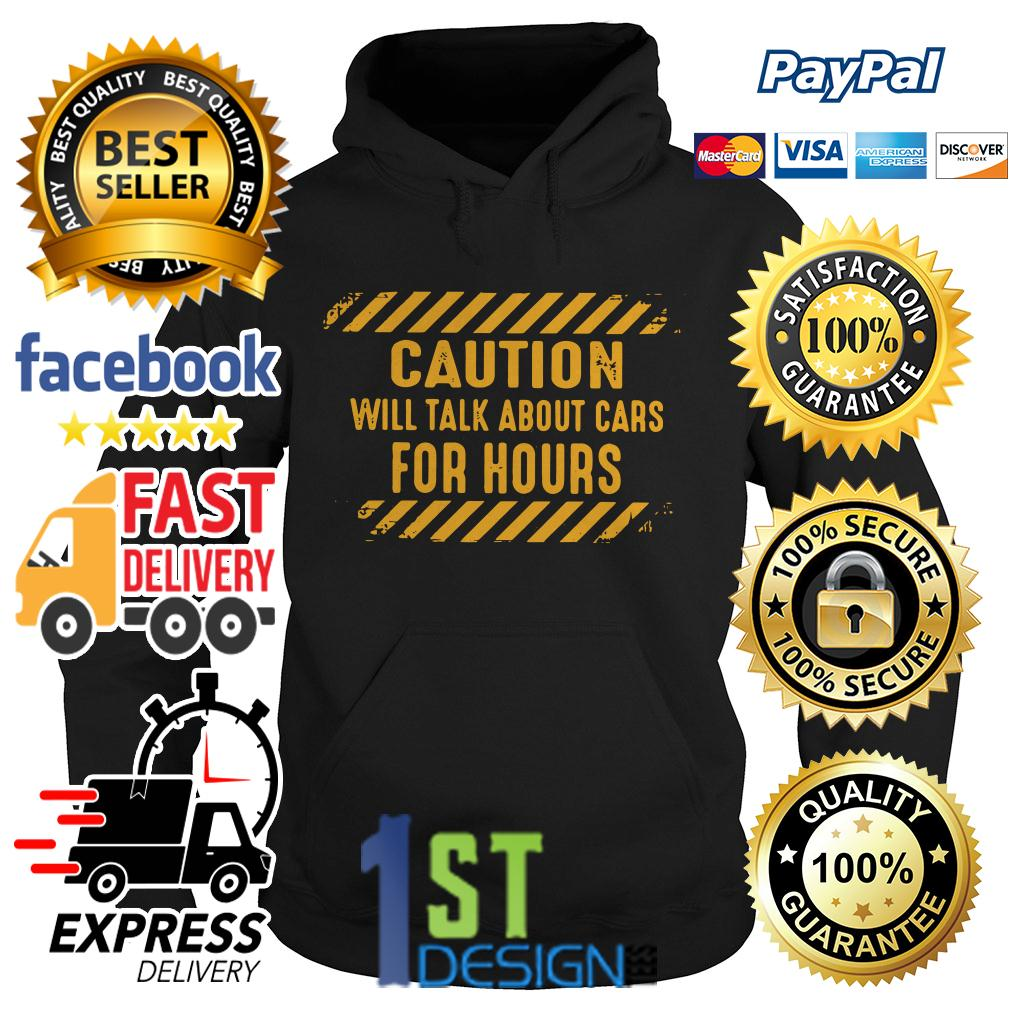Caution will talk about cars for hours Hoodie