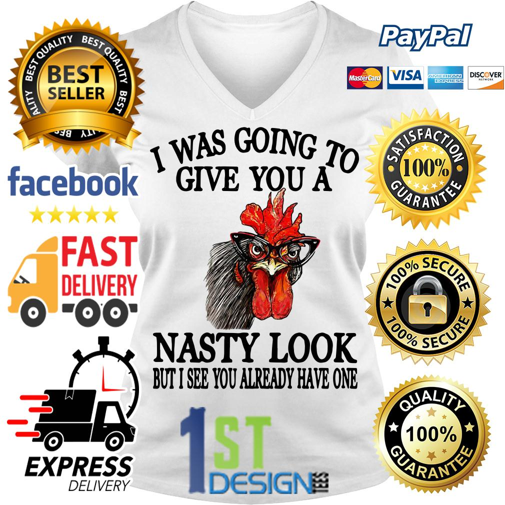 Chicken I was going to give you a Nasty look but I see you already V-neck T-shirt