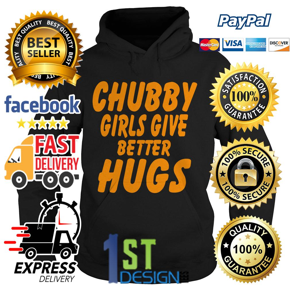Chubby girls give better hugs Hoodie