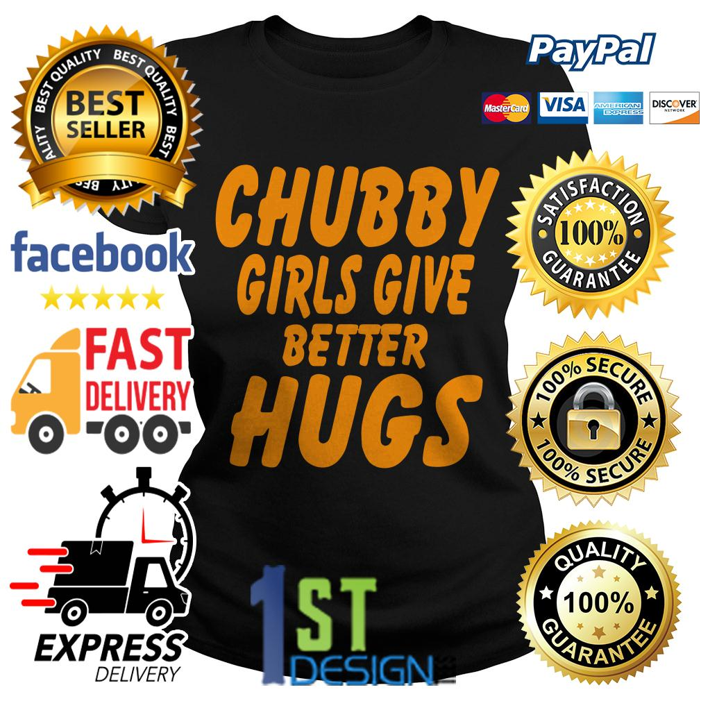 Chubby girls give better hugs Ladies Tee