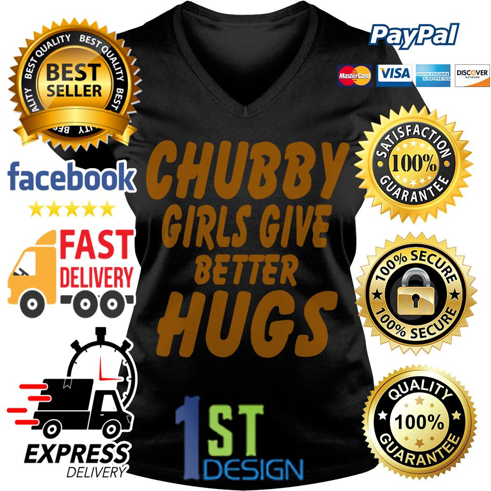 Chubby girls give better hugs V-neck T-shirt