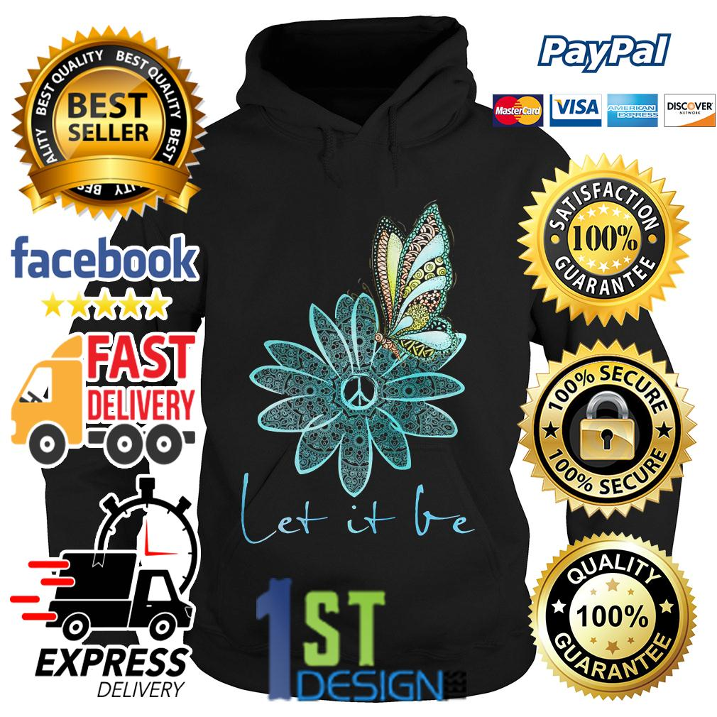 Floral butterfly let it be Hoodie