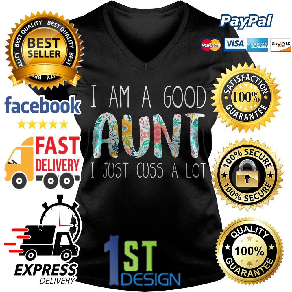 Floral I am a good Aunt I just cuss a lot V-neck T-shirt
