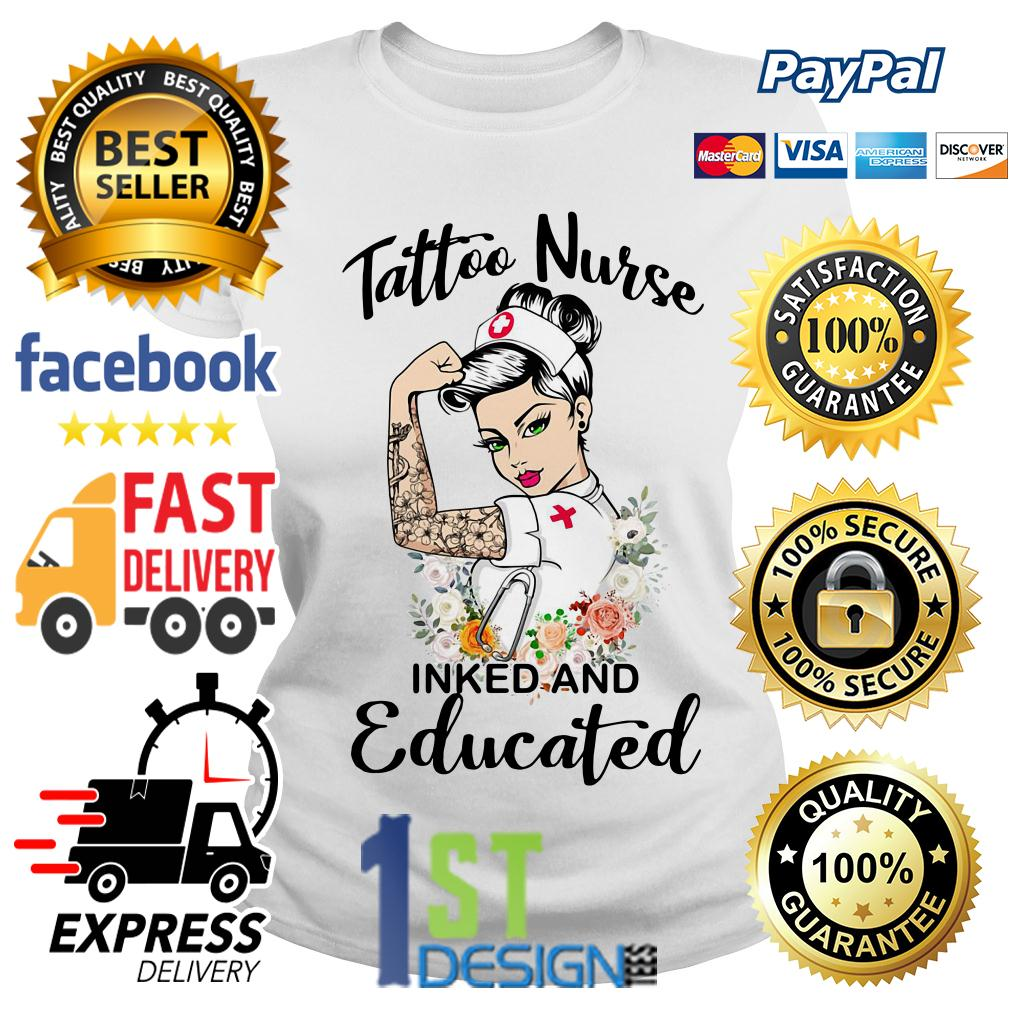Floral strong woman tattoo nurse inked and educated Ladies Tee