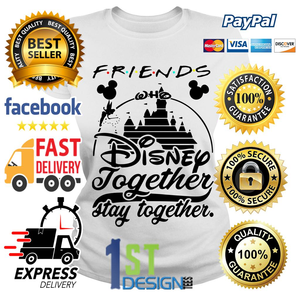 Friends Disney together stay together Ladies Tee