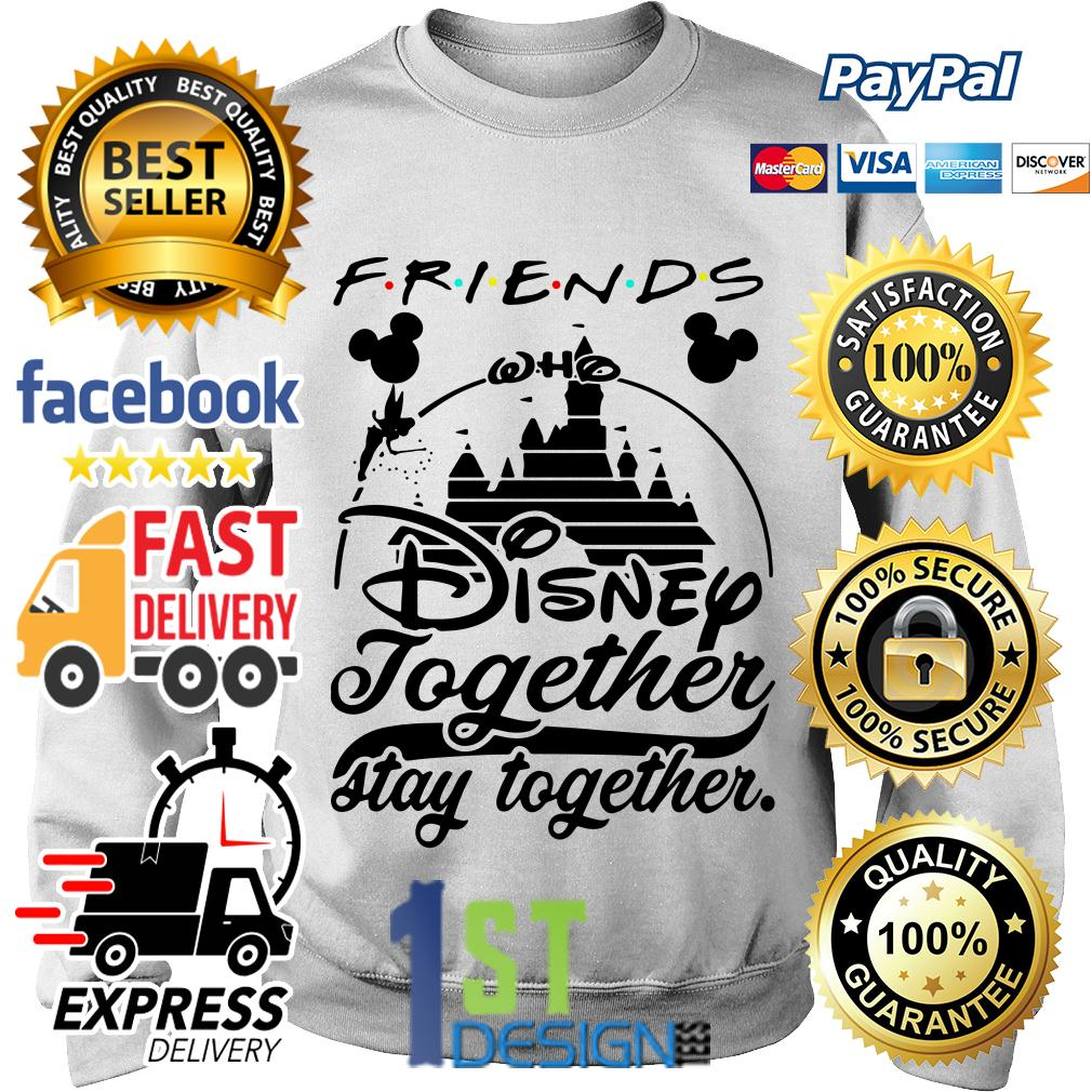 Friends Disney together stay together Sweater