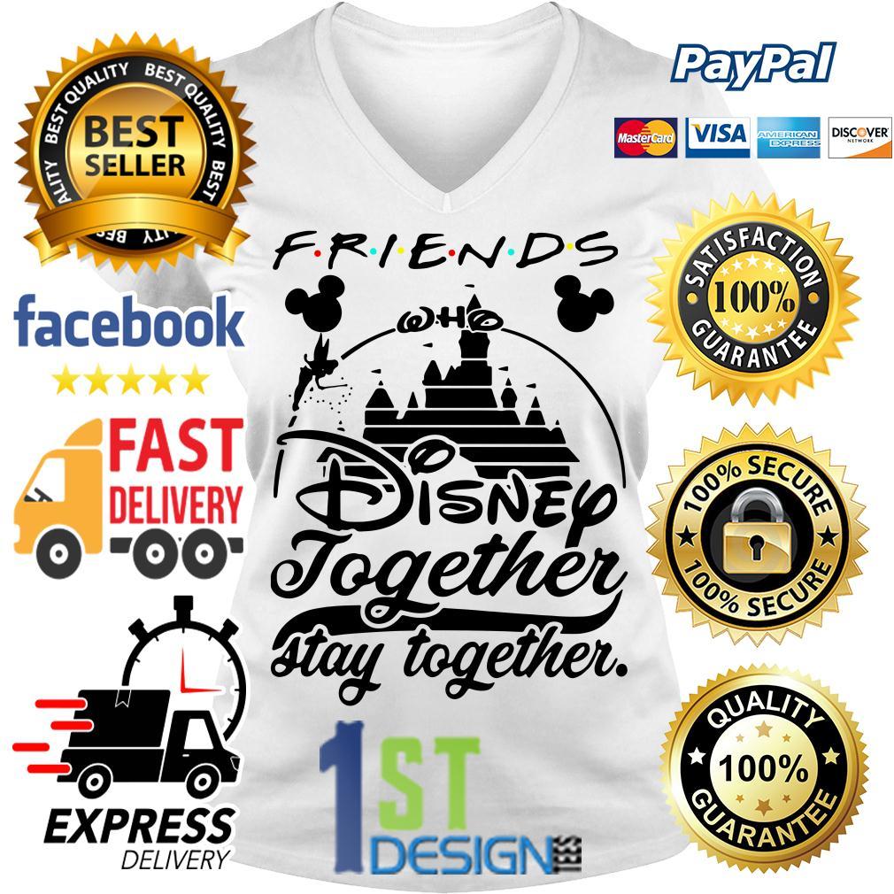 Friends Disney together stay together V-neck T-shirt