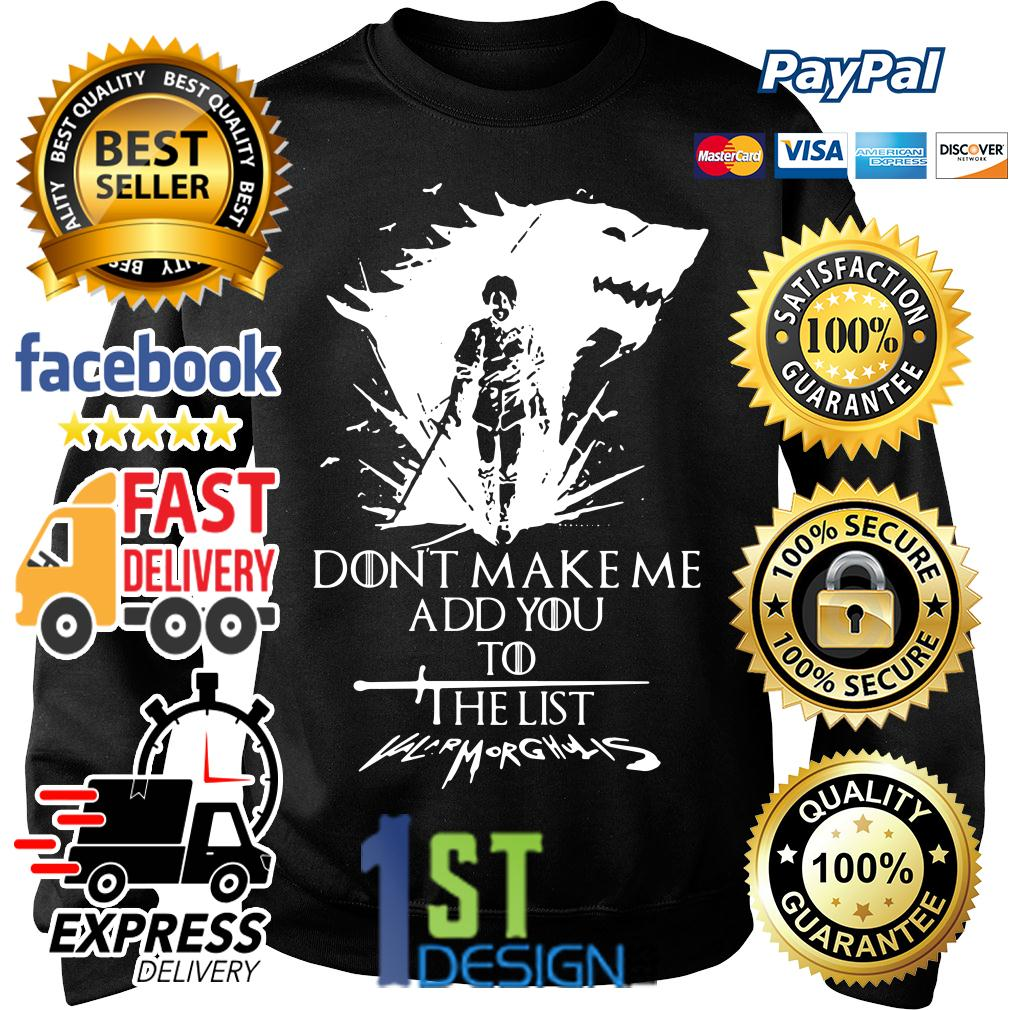 Game of Thrones Arya Stark don't make me add you to the list Sweater