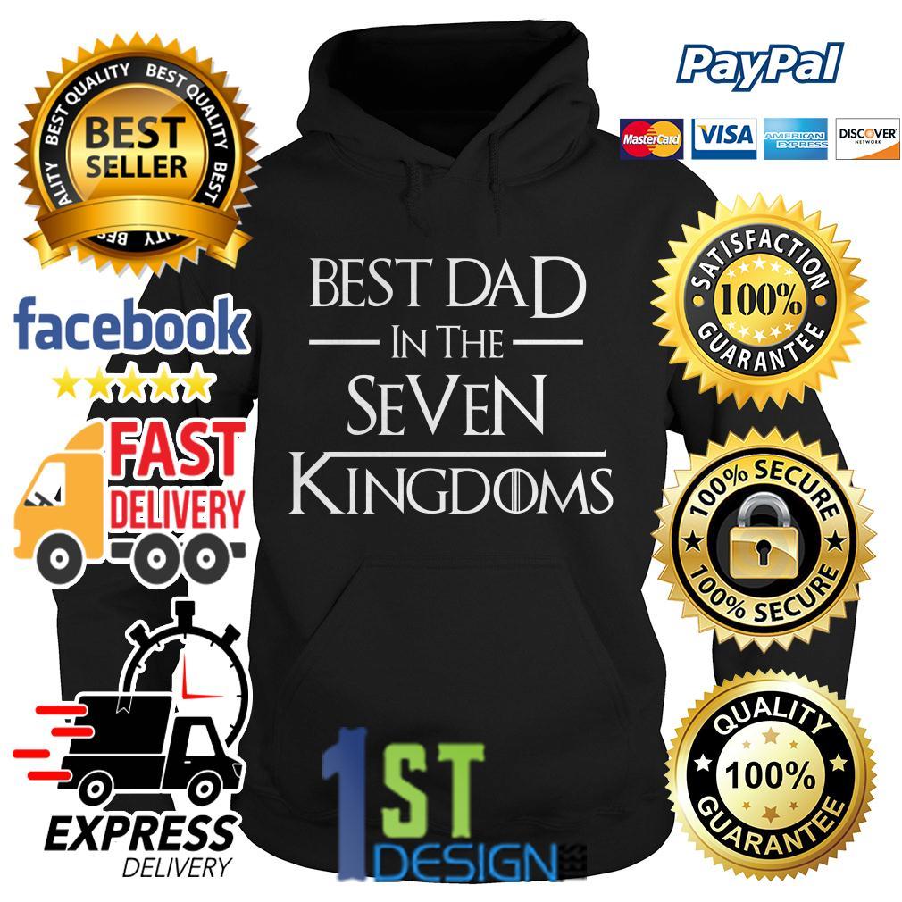 Game of Thrones best dad in the seven Kingdoms Hoodie