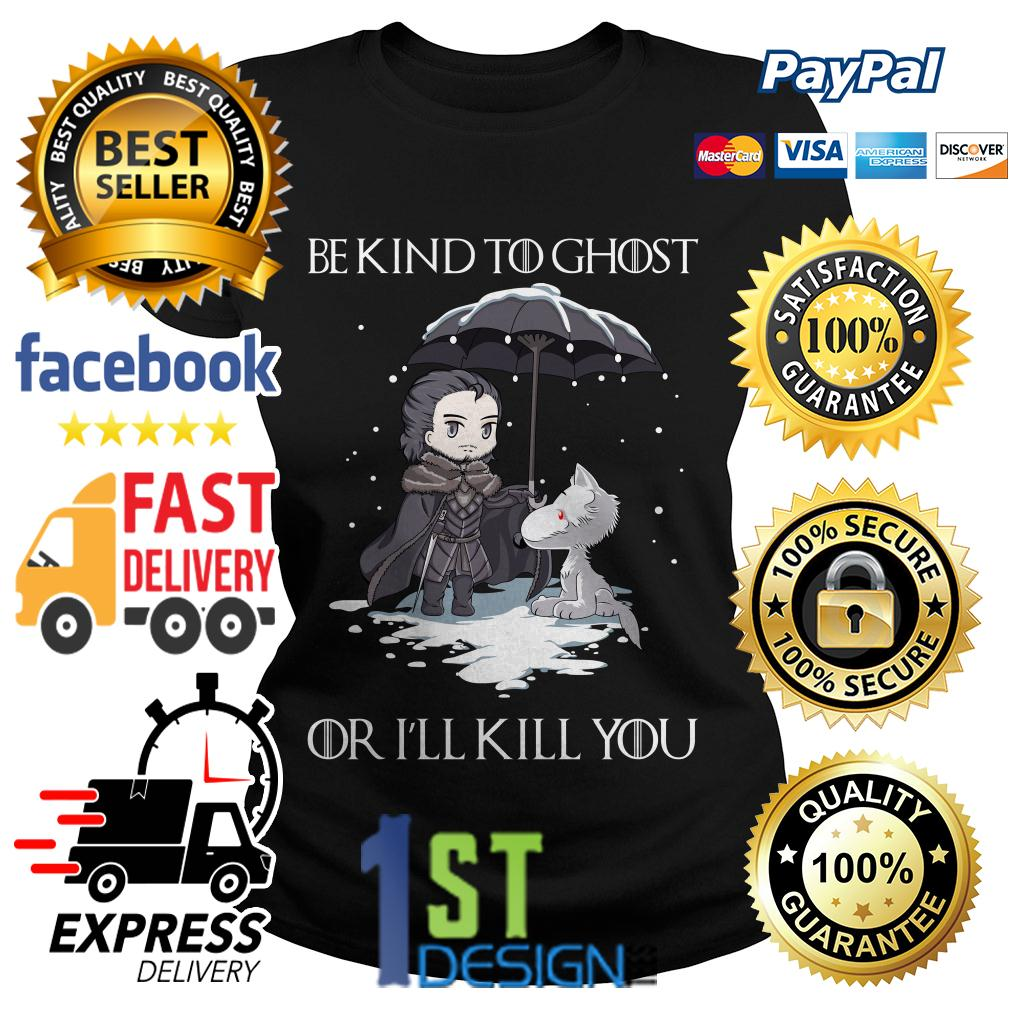 Game of Thrones John Snow and Wolf be kind to ghost or I'll kill you Ladies Tee