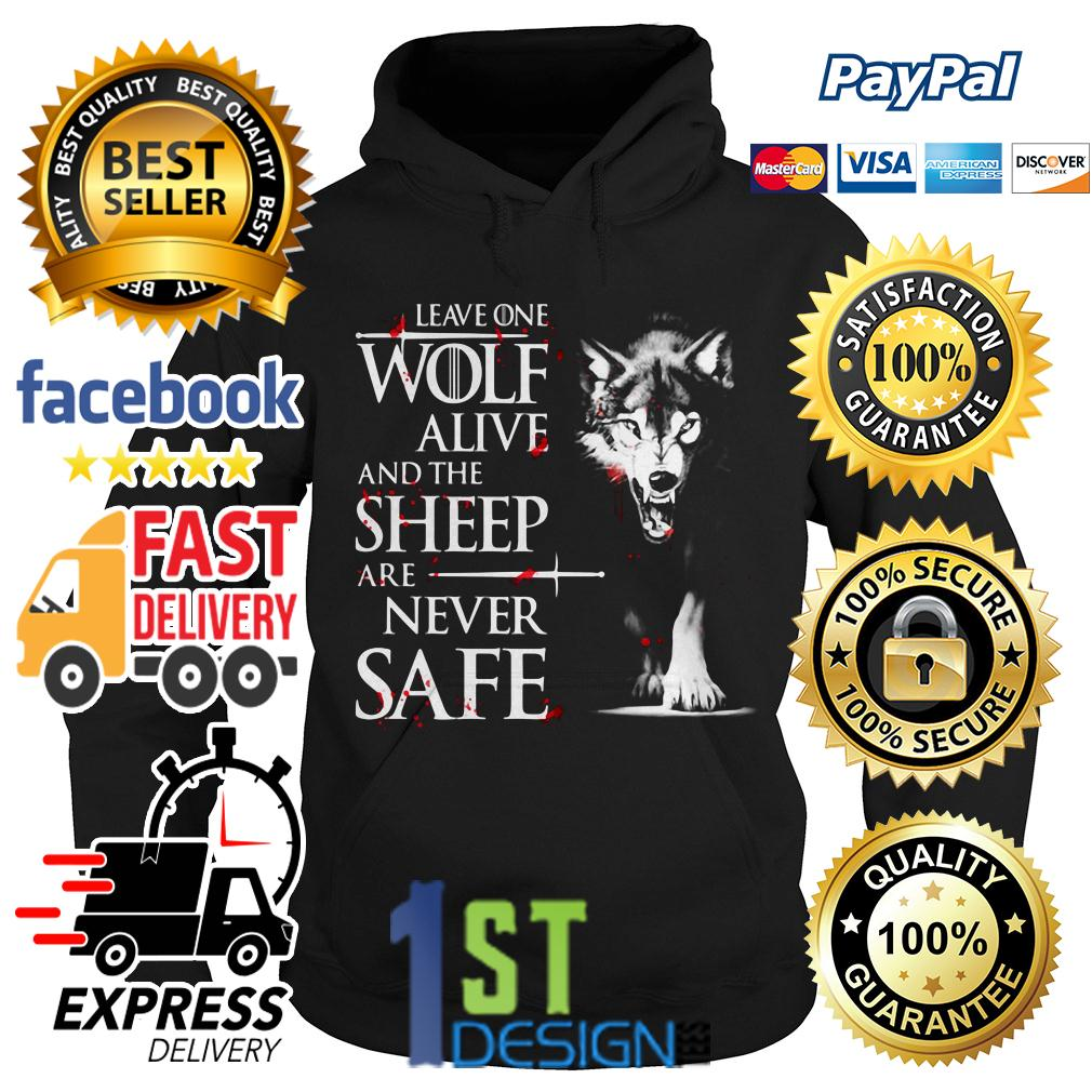 Game of Thrones leave one wolf alive and the sheep are never safe Hoodie