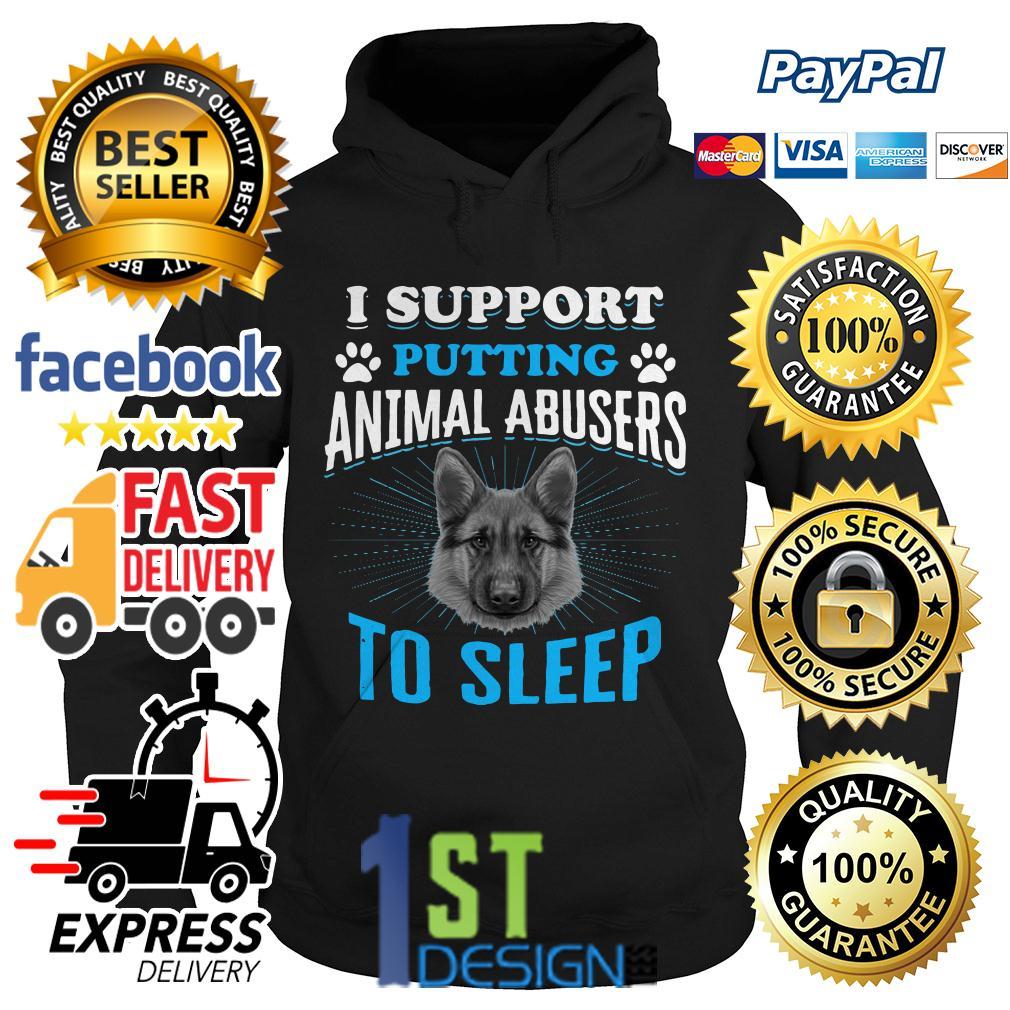 German Shepherd I support putting animal abusers to sleep Hoodie