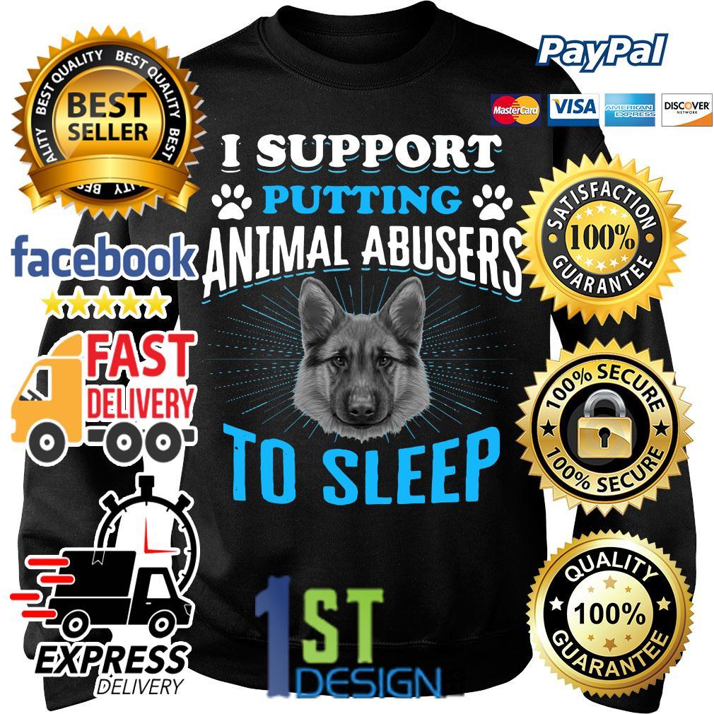 German Shepherd I support putting animal abusers to sleep Sweater