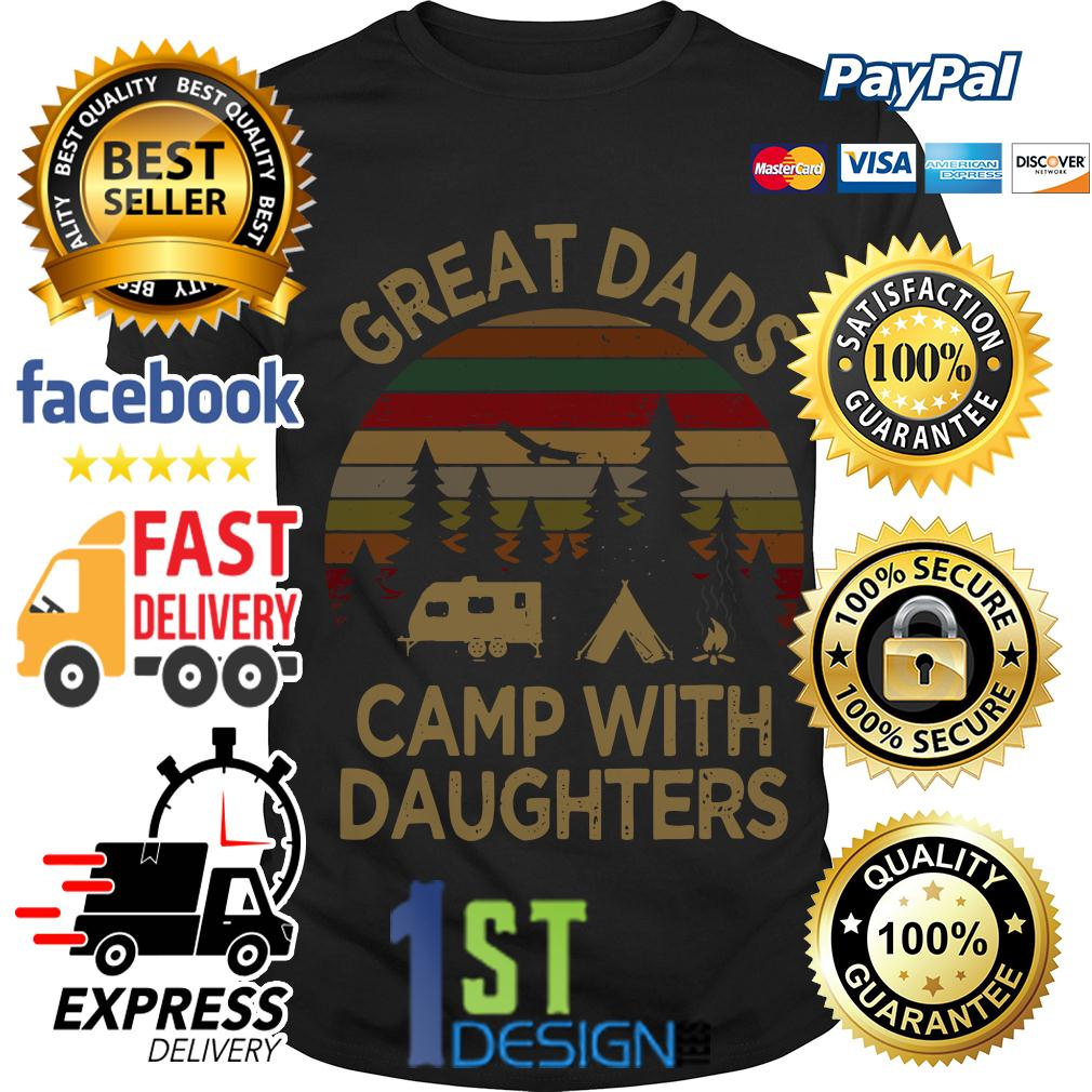 Great dads camp with daughters vintage shirt