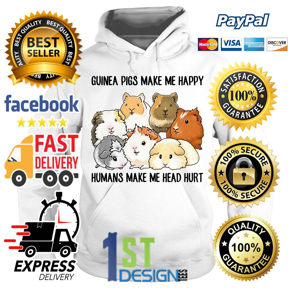 Guinea pigs make me happy humans make me head hurt Hoodie