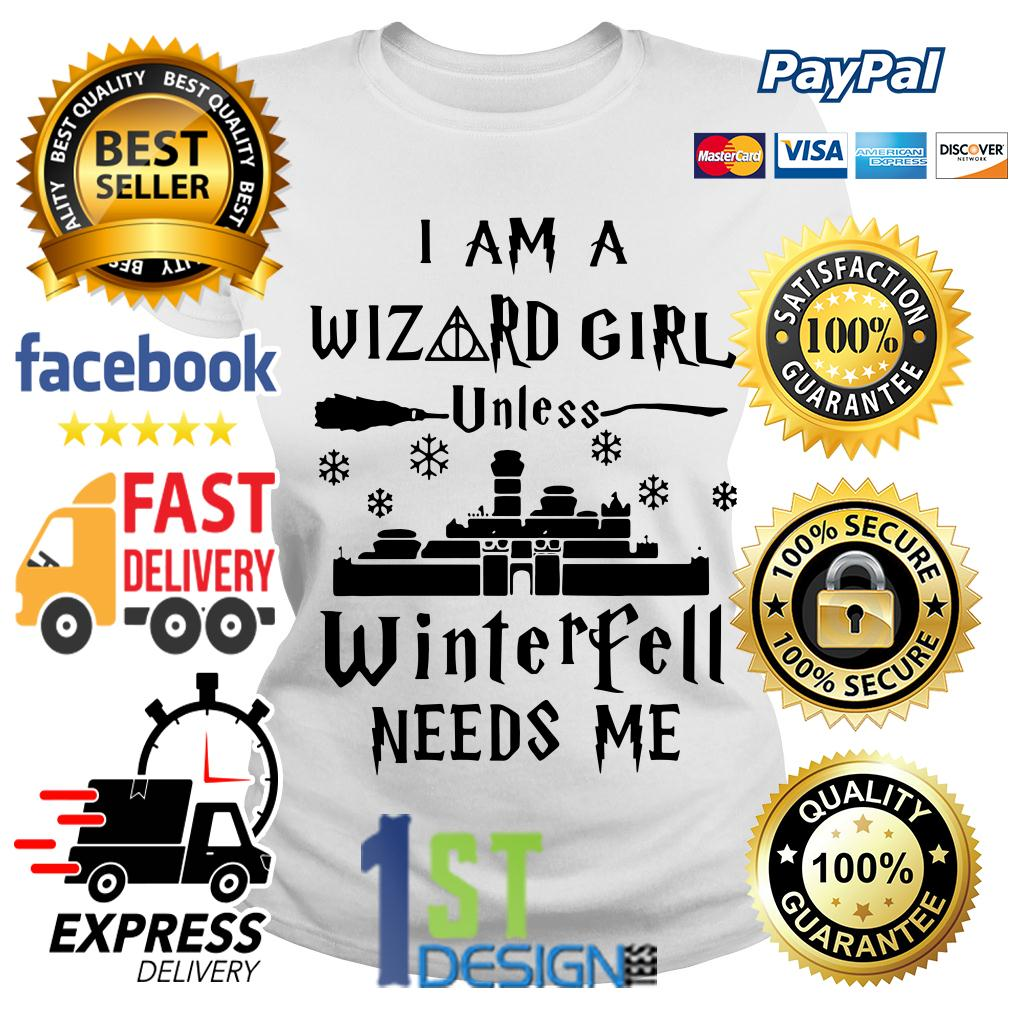 I am a Wizard girl unless Winterfell needs me Ladies Tee
