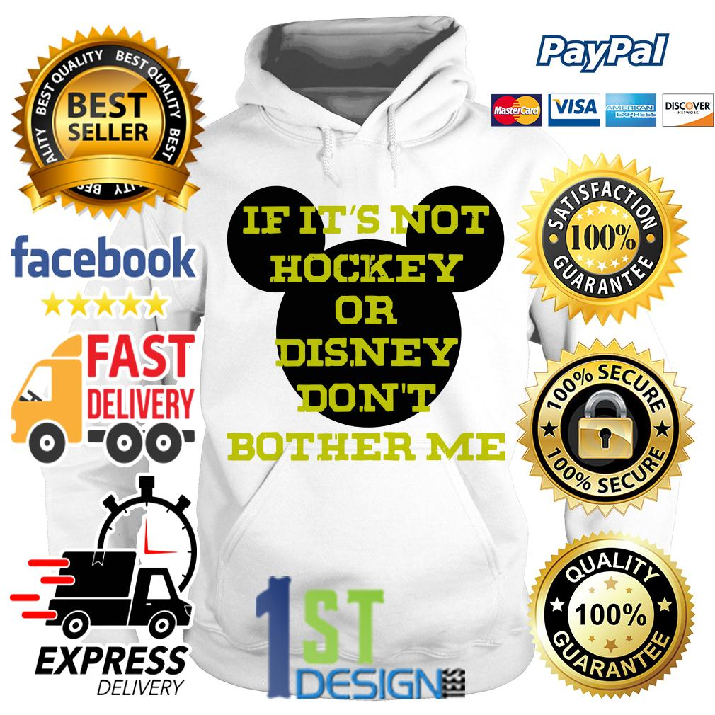 If it's not hockey or Disney don't bother me Hoodie