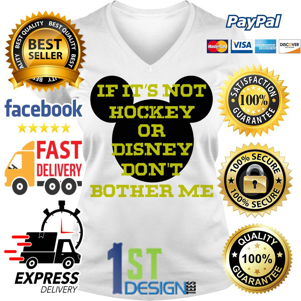 If it's not hockey or Disney don't bother me V-neck T-shirt