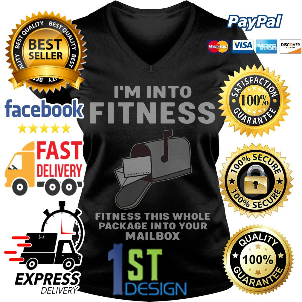 I'm into fitness fitness this whole package into your mailbox V-neck T-shirt