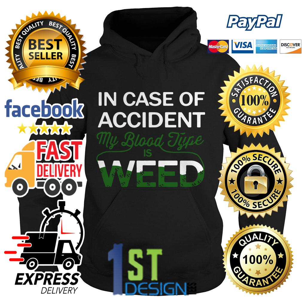 In case of accident my blood type is weed Hoodie
