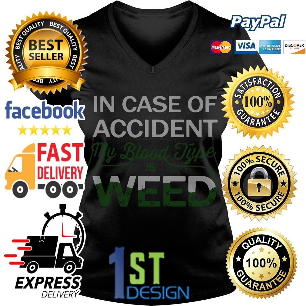 In case of accident my blood type is weed V-neck T-shirt