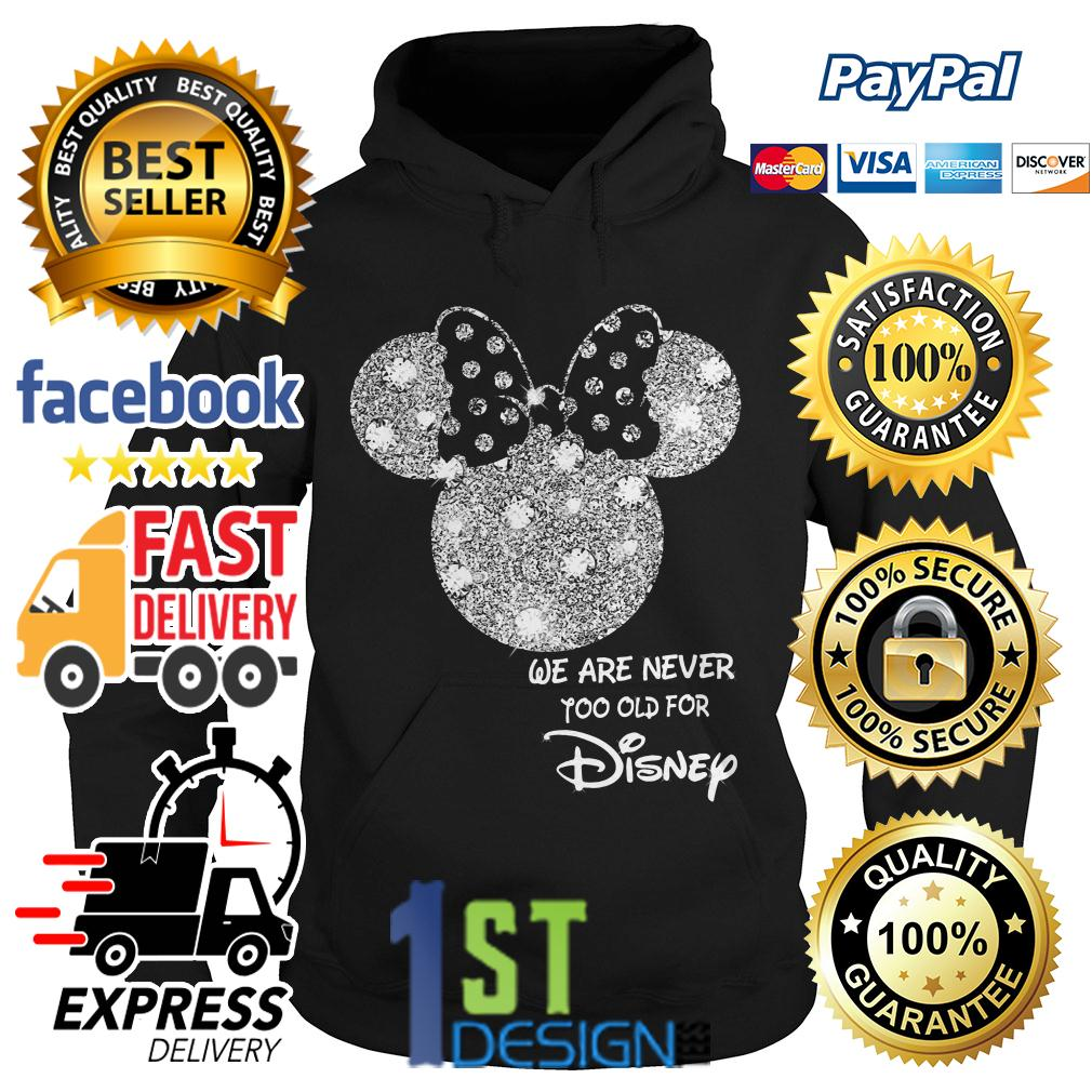 Mickey mouse we are never too old for Disney Hoodie