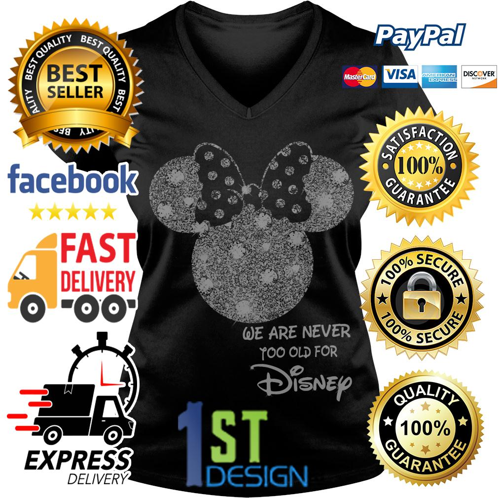 Mickey mouse we are never too old for Disney V-neck T-shirt