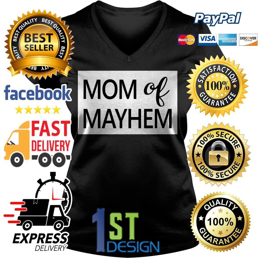 Official Mom of mayhem shirt