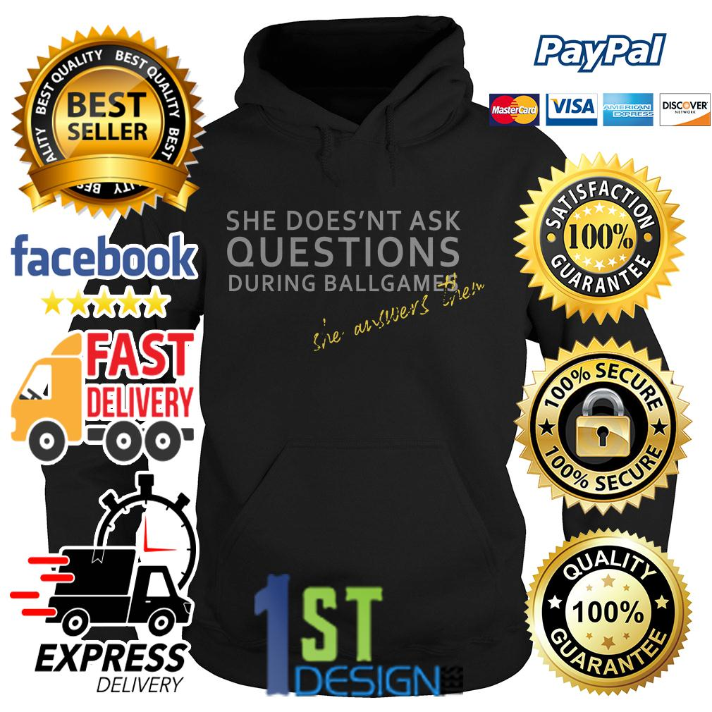 Official She doesn't ask questions during ballgames she answers them Hoodie