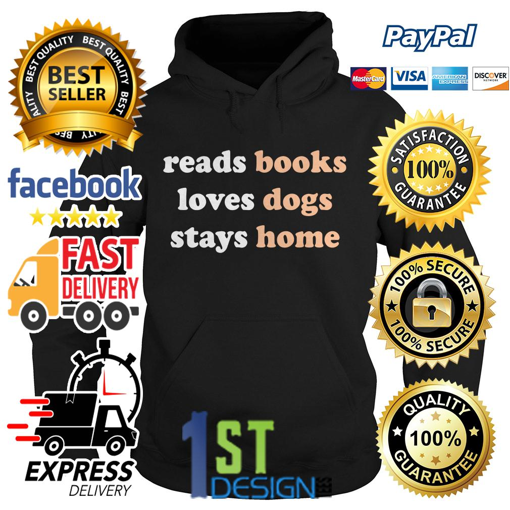 Reads books loves dogs stays home Hoodie