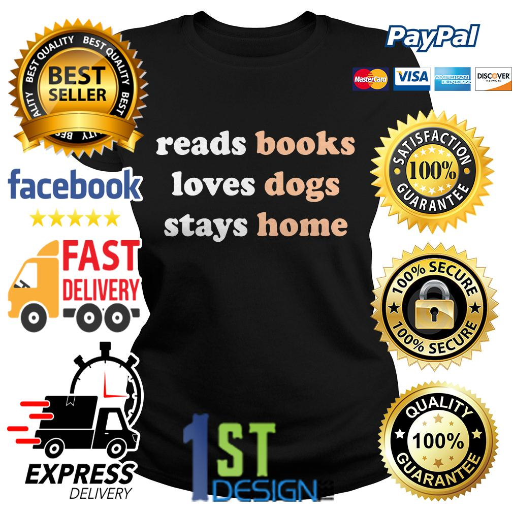Reads books loves dogs stays home Ladies Tee