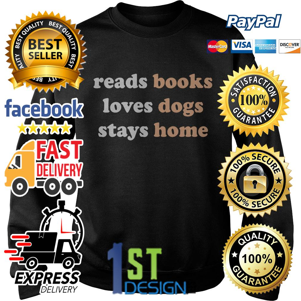 Reads books loves dogs stays home Sweater