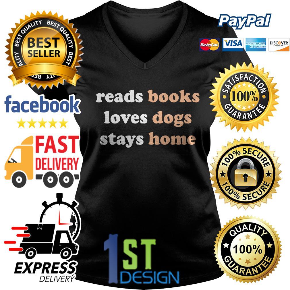 Reads books loves dogs stays home V-neck T-shirt