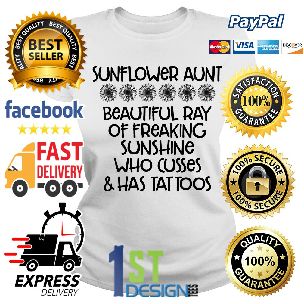 Sunflower aunt beautiful ray of freaking sunshine who cusses Ladies Tee