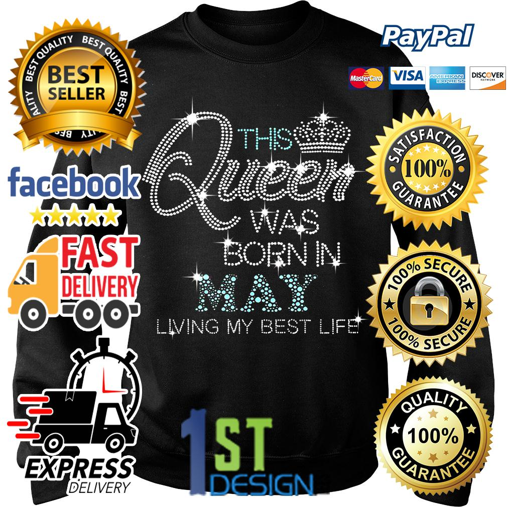This queen was born in May living my best life Sweater