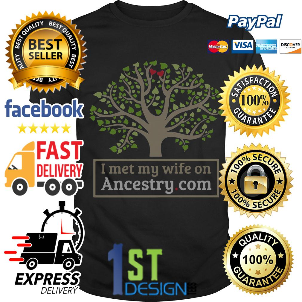 Tree I met my wife on Ancestry.com shirt