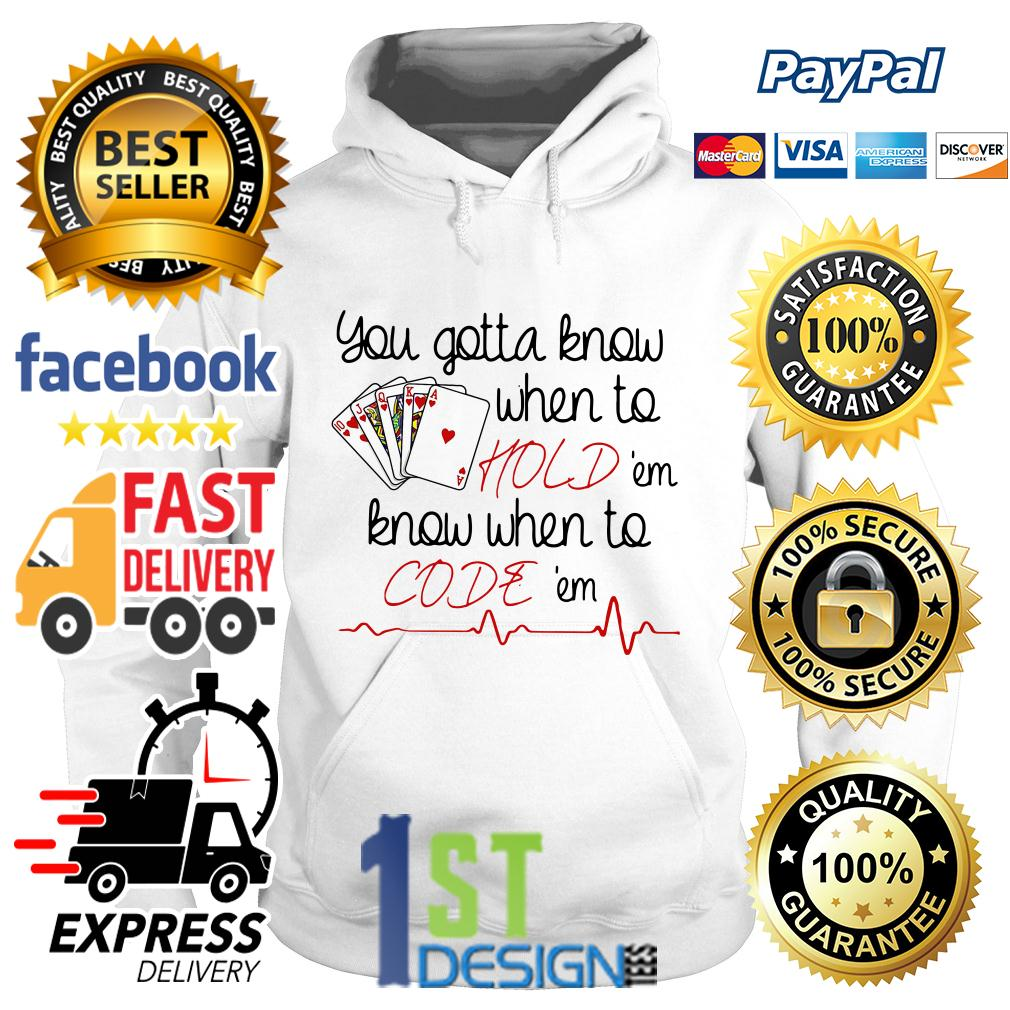 You gotta know when to hold 'em know when to code 'em Hoodie