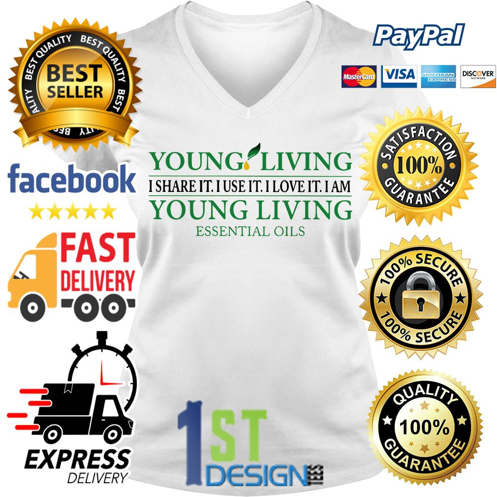 Young living I share it I use it I love it I am young living essential oils V-neck T-shirt