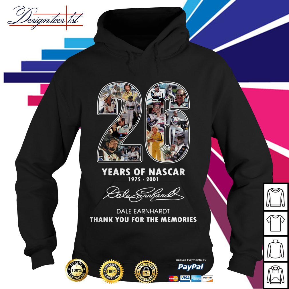 26 years of Nascar 1975-2001 Dale Earnhardt thank you for the memories Hoodie