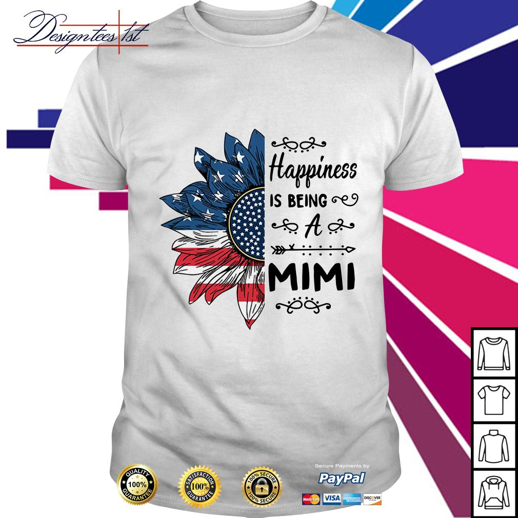 4th of July independence day sunflower happiness is being a Mimi shirt
