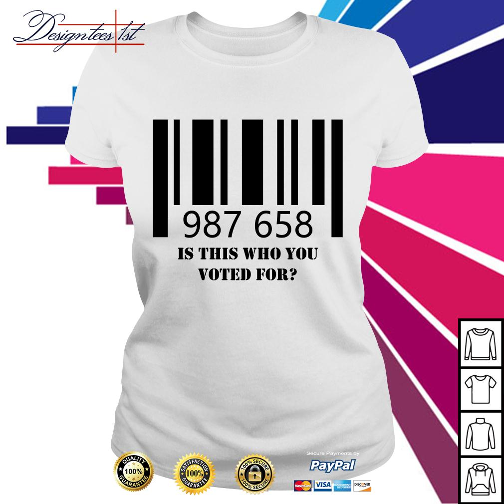 987 658 is this who you voted for Ladies Tee