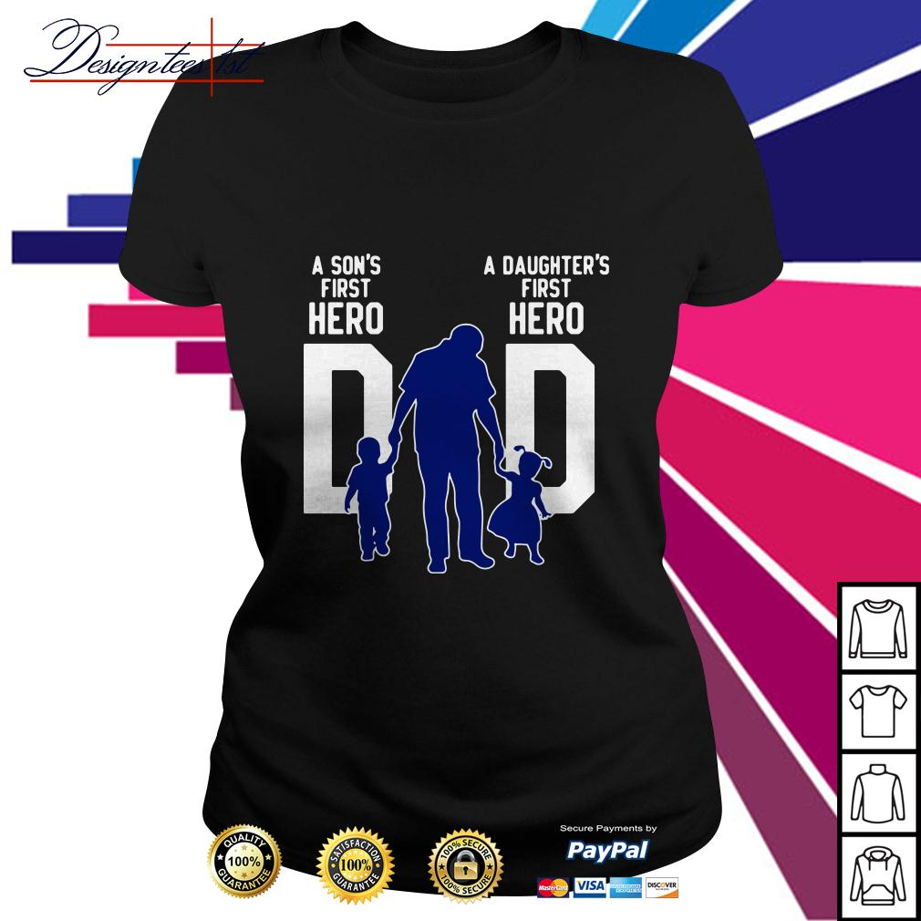 A son's first hero dad a daughter's first love Ladies Tee