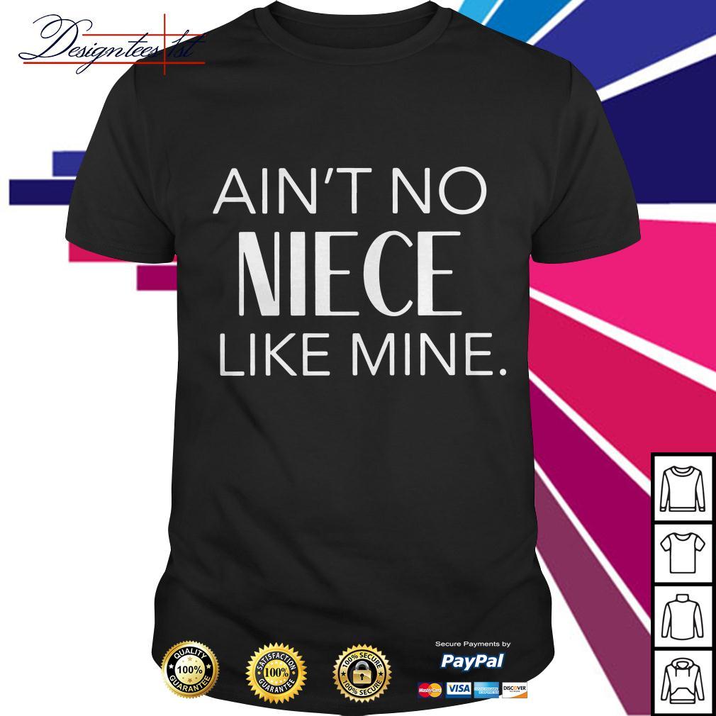 Ain't no auntie like mine shirt