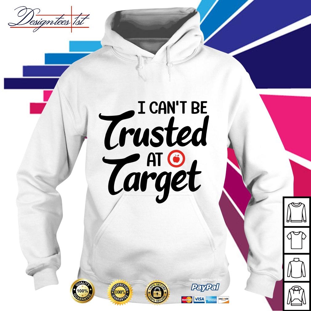 Apple I can't be trusted at target Hoodie