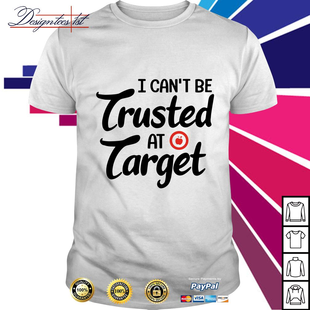 Apple I can't be trusted at target shirt