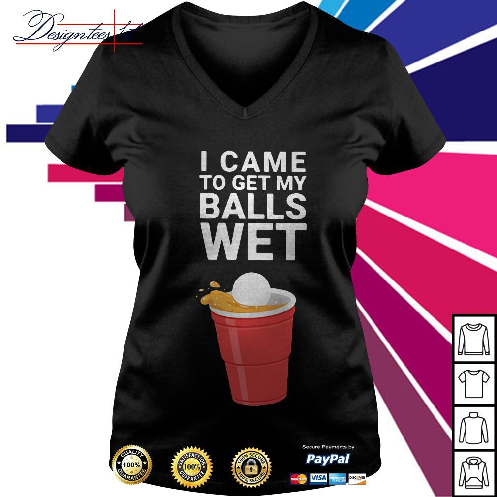 Beer Pong I came balls wet V-neck T-shirt