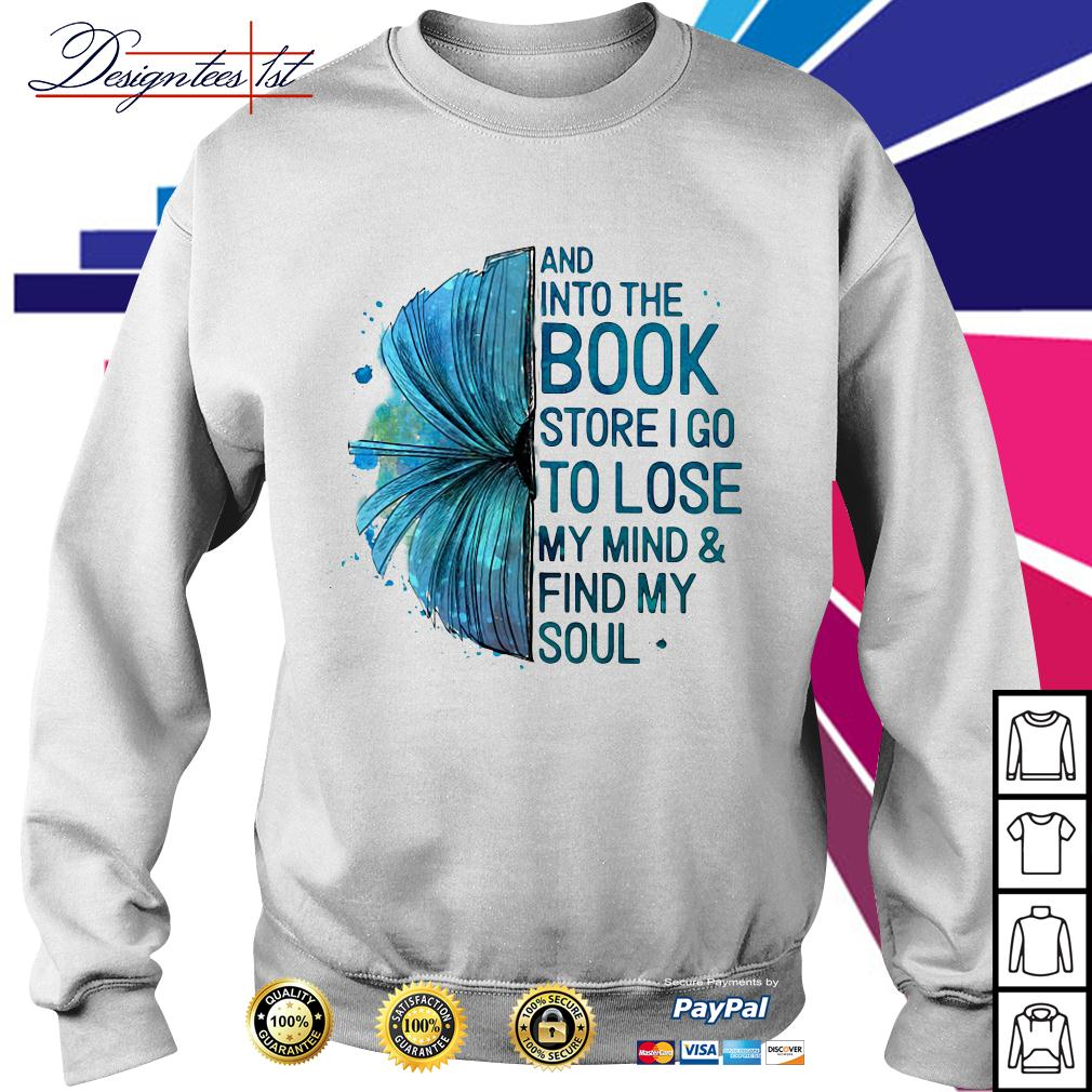 And into the book store I go to lose my mind and find my soul Sweater